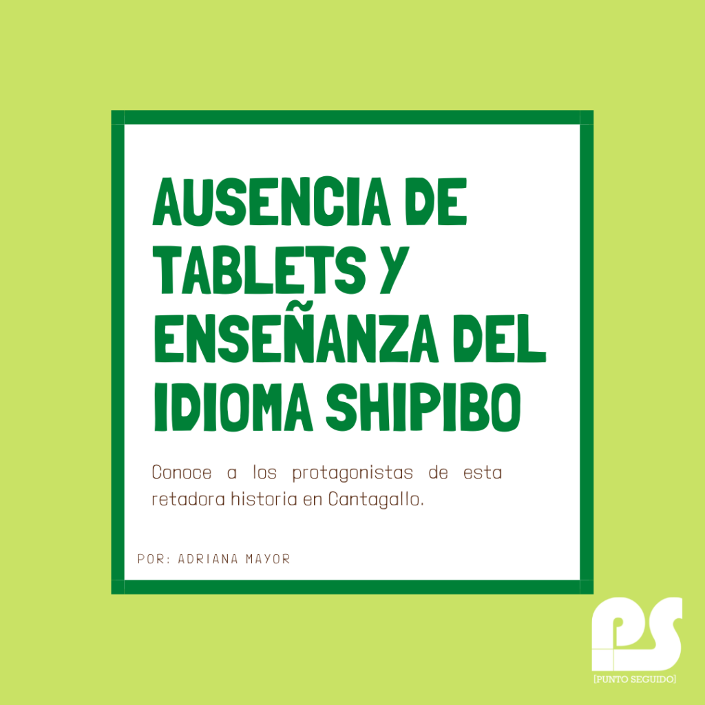 Ausencia de tablets y enseñanza del idioma shipibo